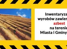 Inwentaryzacja wyrobów zawierających azbest na terenie Miasta i Gminy Gąbin